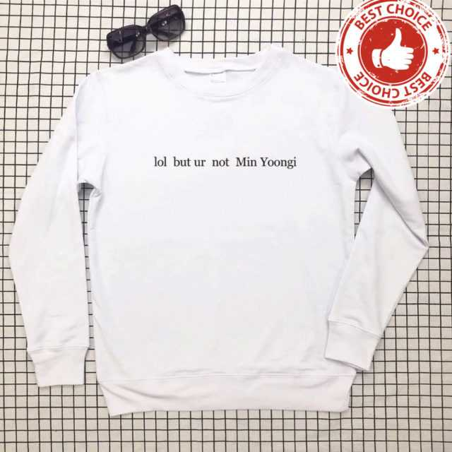 FUNNY MIN YOONGI SWEATSHIRT (4 VARIAN) Color: white t black words Size: S|M|L|XL|XXL